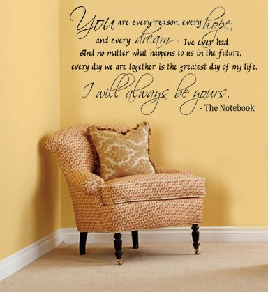 the notebook quote wall decal.that would be cute in the master
