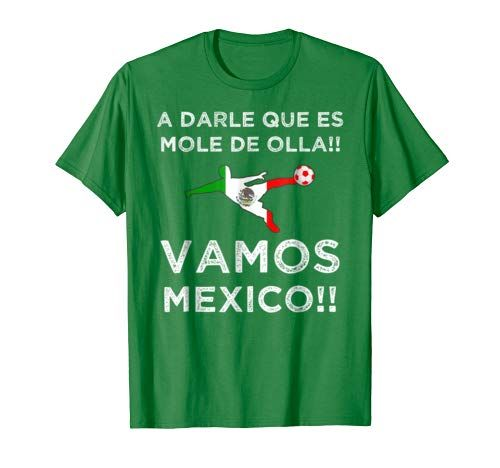 d14cec6d26844 A Darle que es Mole de Olla Shirt Vamos Mexico Playeras S... https