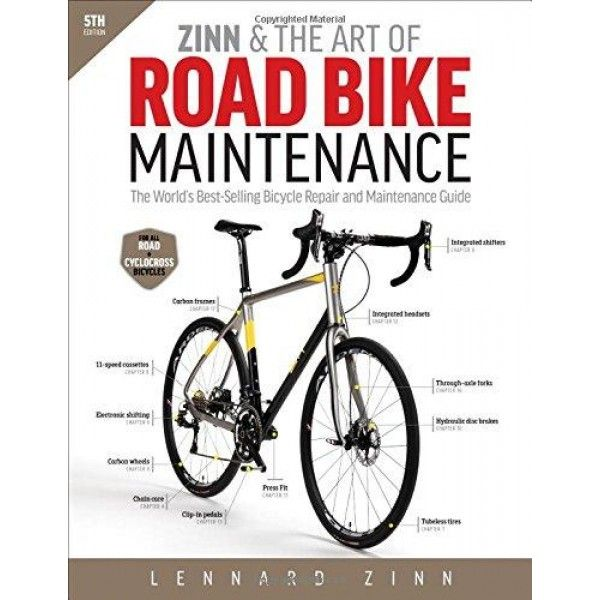 Zinn The Art Of Road Bike Maintenance The World S Best Selling