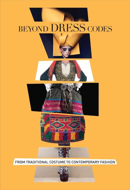 EXHIBITION \u201cBEYOND DRESS CODES FROM TRADITIONAL COSTUME TO