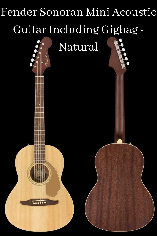 Fender Sonoran Mini Acoustic Guitar Including Gigbag Natural Guitar Types Of Guitar Steel Guitar