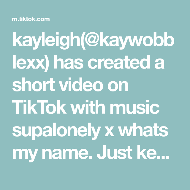 Kayleigh Kaywobblexx Has Created A Short Video On Tiktok With Music Supalonely X Whats My Name Just Keep Smiling Fyp Dance Remix Beyourselfchalleng Di 2020