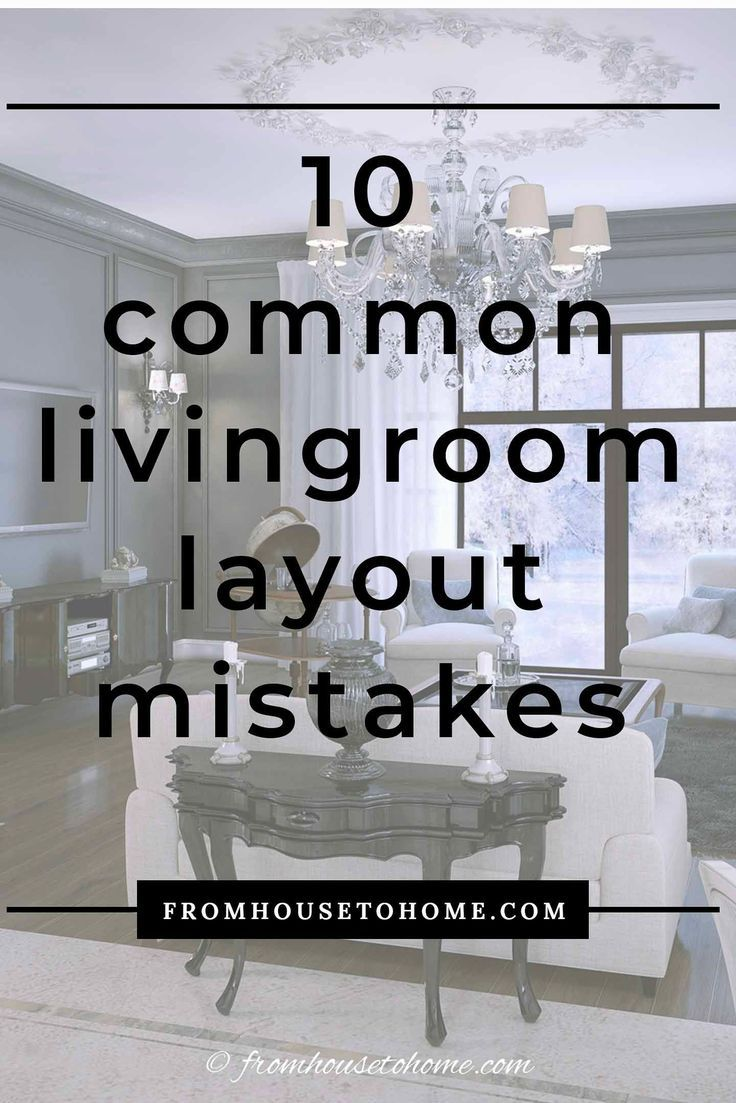 10 Common Living Room Layout Mistakes And How To Fix Them In 2020 Livingroom Layout Room Layout Home Interiors And Gifts