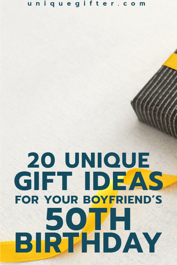 Gift Ideas For Your Boyfriends 50th Birthday