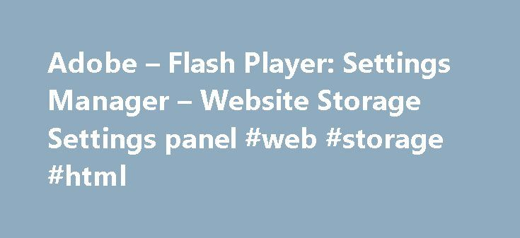 Adobe Flash Player Settings Manager Website Storage Panel Web