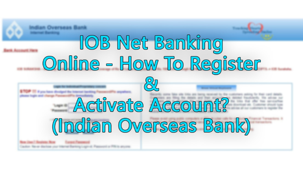 Iob Net Banking Online How To Register Activate Account Indian Overseas Bank Banking One Time Password Banking Services
