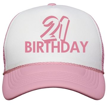 Ladies 21ST Birthday Cap Check Out This Design From Customized Girl