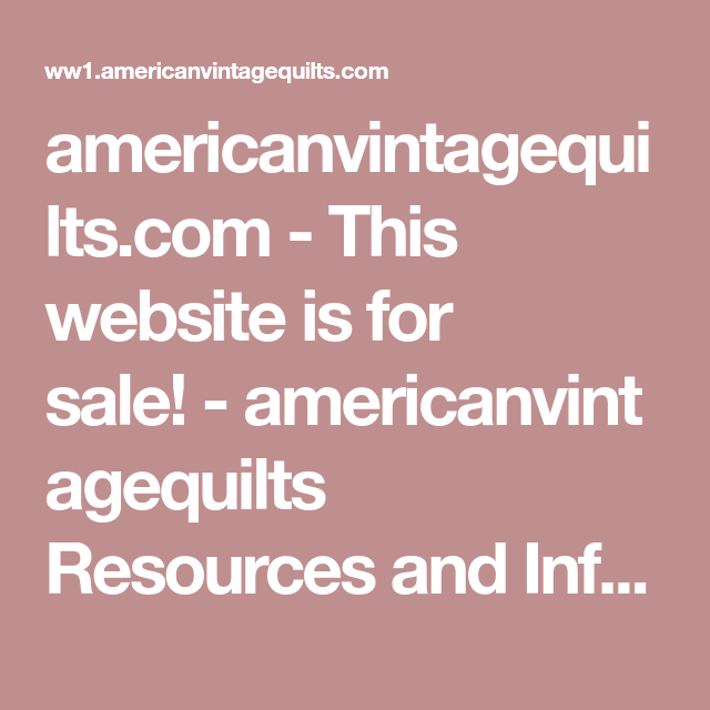 Americanvintagequiltscom - This Website Is For Sale -8698