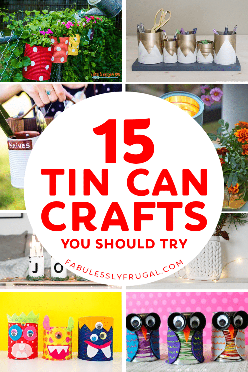 Diy Tin Can Crafts Projects And Ideas For Upcycling With