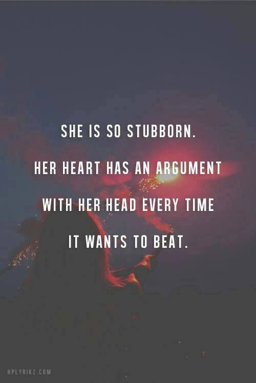 Stubborn Girl Inspirational Quotes Words Life Quotes