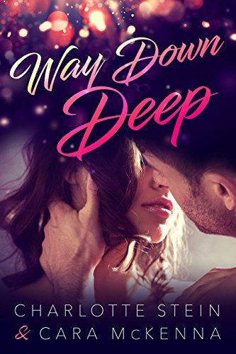 Way Down Deep by Cara McKenna and Charlotte Stein