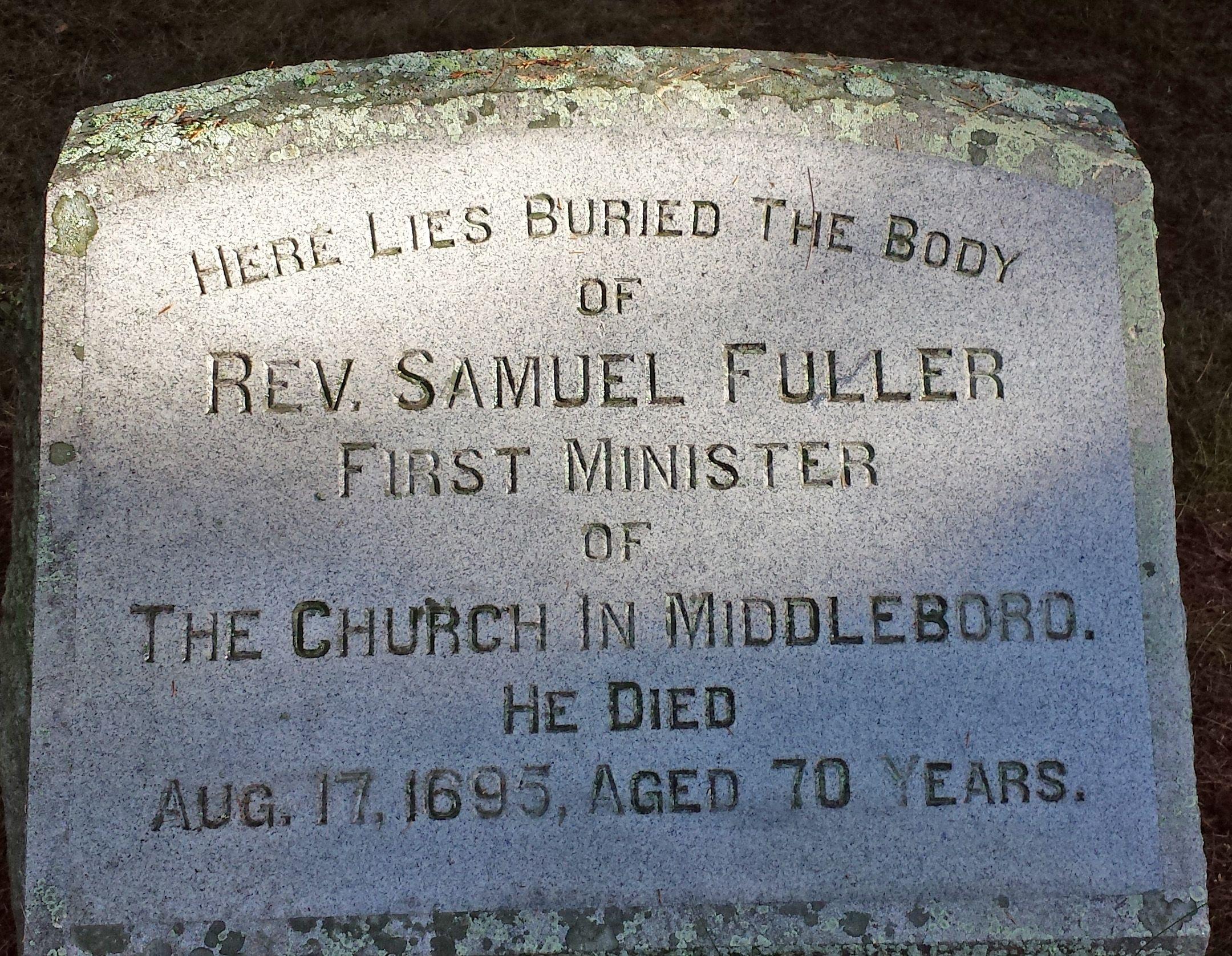 Rev Samuel Fuller (1629 - 1695) Nemasket Hill Cemetery