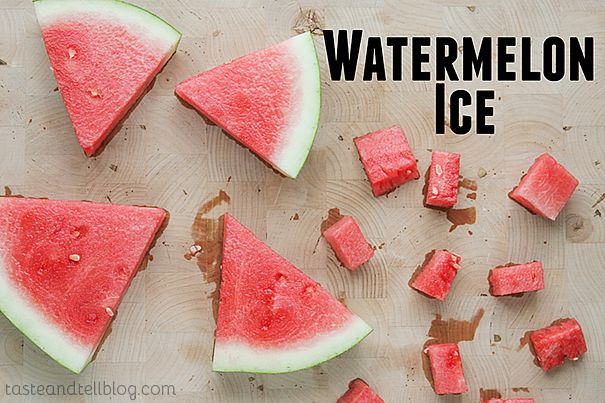 Watermelon Ice {Saturdays with Rachael Ray} - Taste and Tell