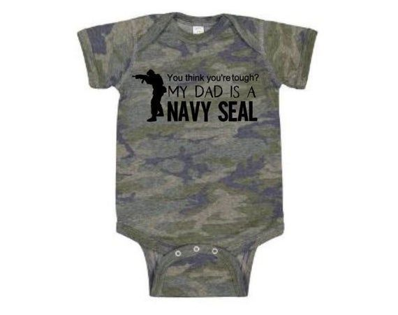 Navy Seal Onesie You Think You  re Tough My Dad Is