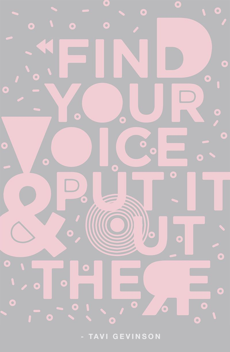 Find your voice and put it out there.