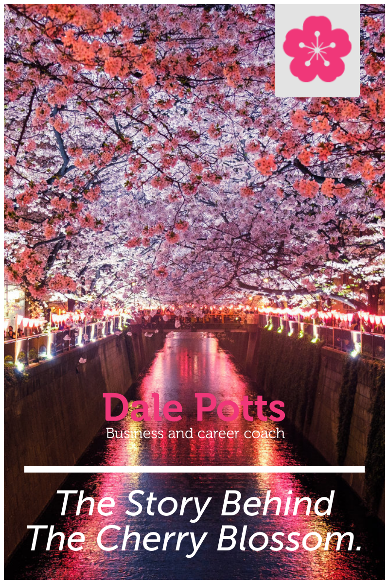 The Story Behing The Cherry Blossom Happy At Work Life Purpose Career Coach