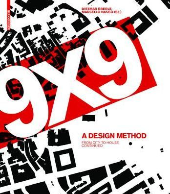 9 x 9 A Method of Design: From City to House Continued