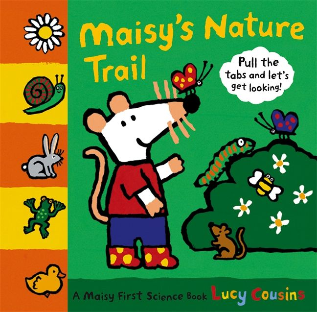 Maisy S Nature Trail By Lucy Cousins Publisher Walker Books Ltd Age 1 5 Isbn13 9781406303308 Cover Type Hardcover Retail Price Hk 144 00 Booklodge Pr