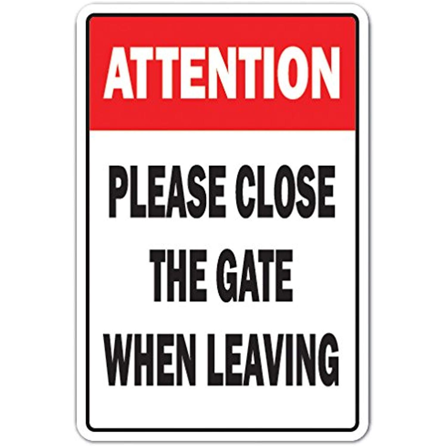 Attention Please Close The Gate Novelty Sign Indoor Outdoor Funny Home Da C Cor For Garages Living Rooms Bedroom Of Wall Signs Funny Home Decor Gifts Sign