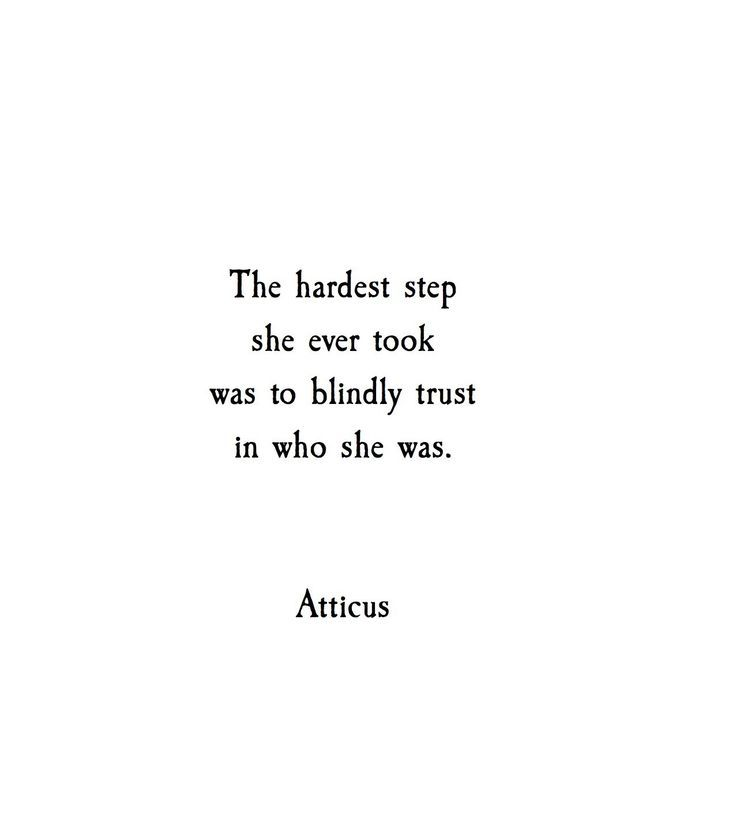 "Quote | ""The hardest step she ever took was to blindly trust in who she was.""…"