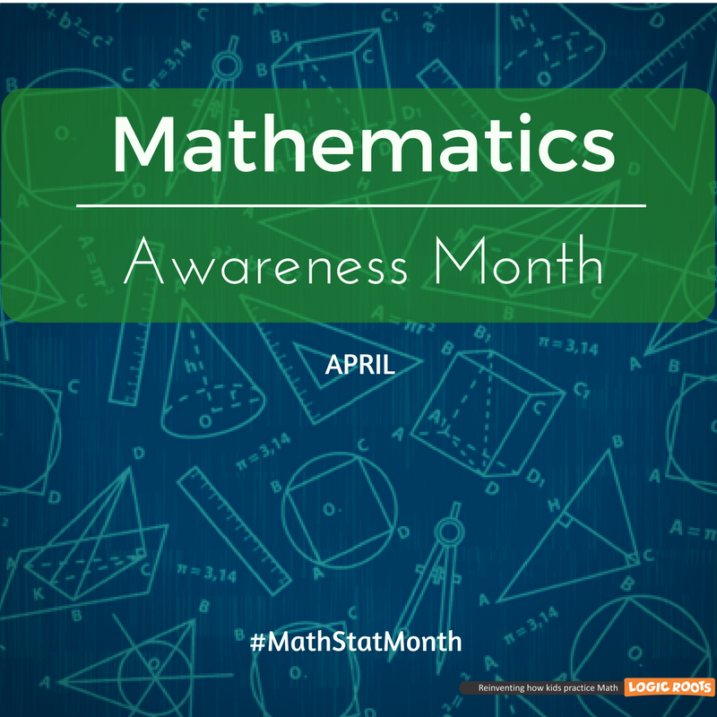 April is Mathematics Awareness Month! Keep up with LogicRoots for ...