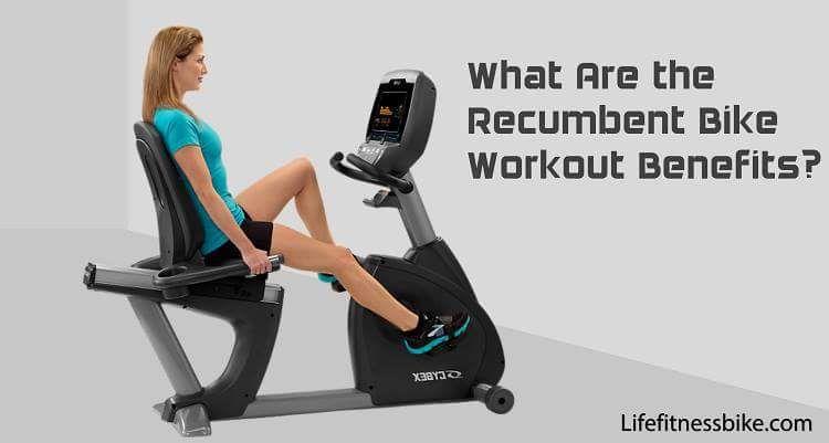 Recumbent Bike Workout Benefits Life Fitness Bike Pinterest