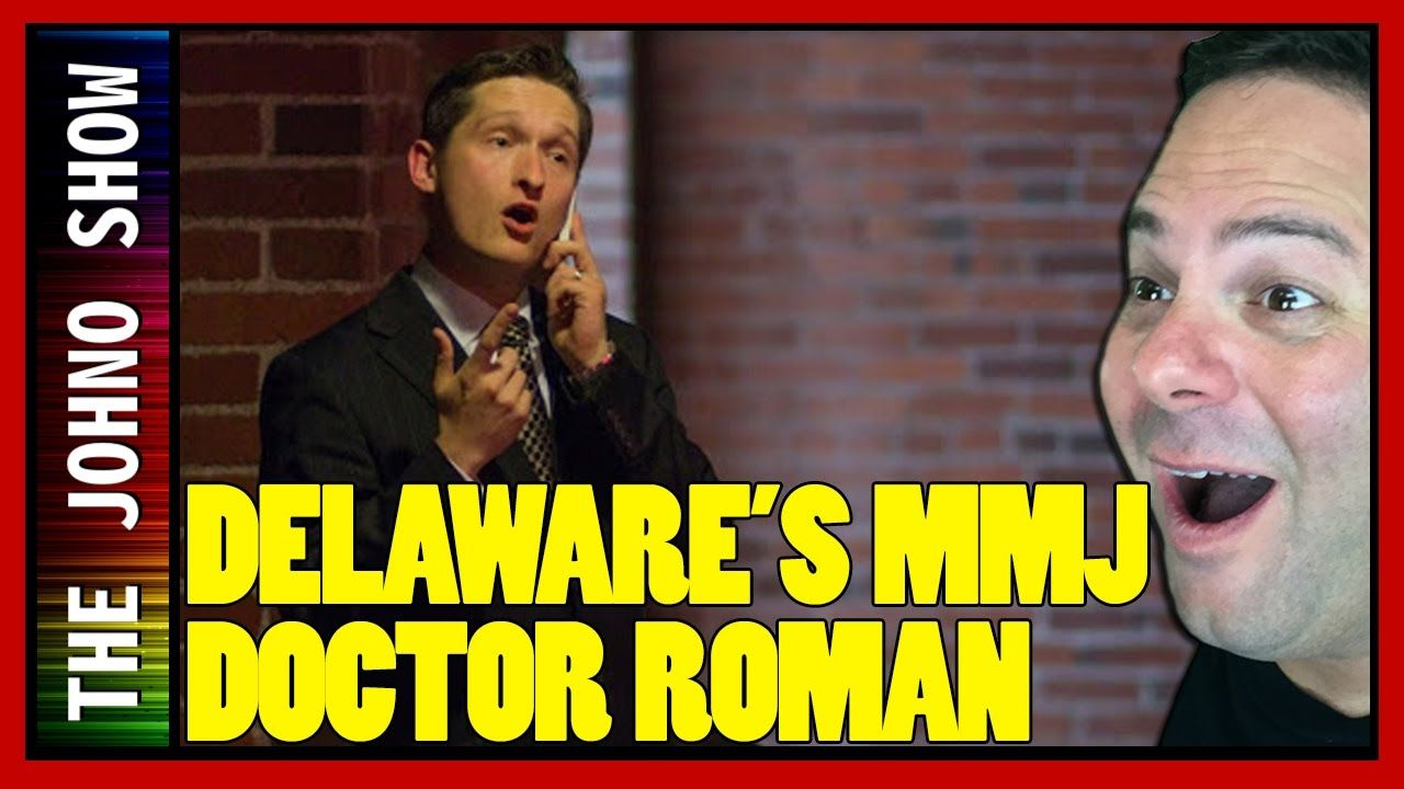 The Johno Show sat down with Delaware's Top Medical Marijuana Doctor Matthew Roman of Nature's Way Medicine and discussed how to get an MMJ card in that state.