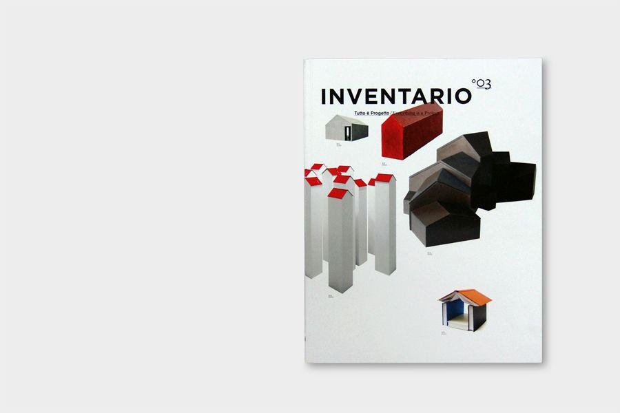DESIGN WORK // INVENTARIO 03 — Tutto è progetto  editor Beppe Finessi  promoted and supported by Foscarini  Corraini Edizioni