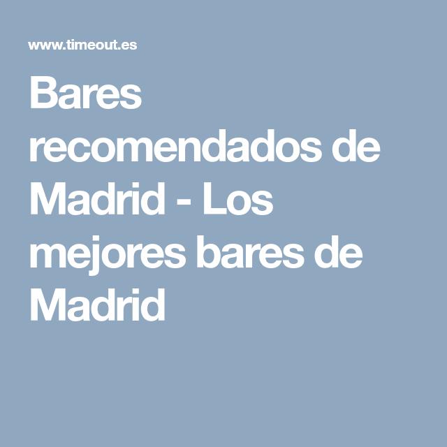 Bares recomendados de Madrid - Los mejores bares de Madrid