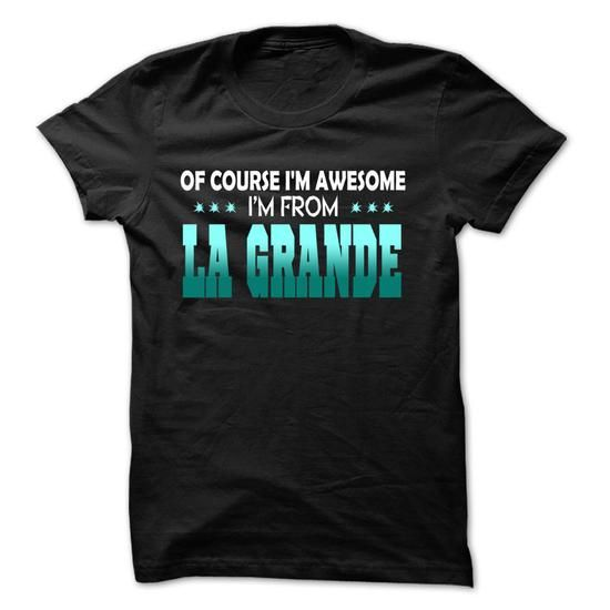 Of Course I Am Right Am From La Grande - 99 Cool City S - #cool gift #gift sorprise. LIMITED AVAILABILITY => https://www.sunfrog.com/LifeStyle/Of-Course-I-Am-Right-Am-From-La-Grande--99-Cool-City-Shirt-.html?68278