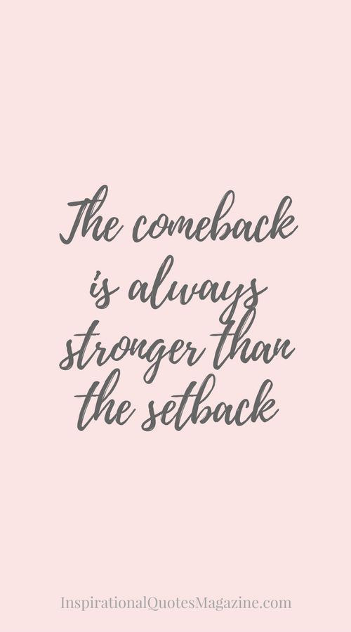 Stronger Quotes Alluring The Comeback Is Always Stronger Than The Setback  Success . Inspiration Design