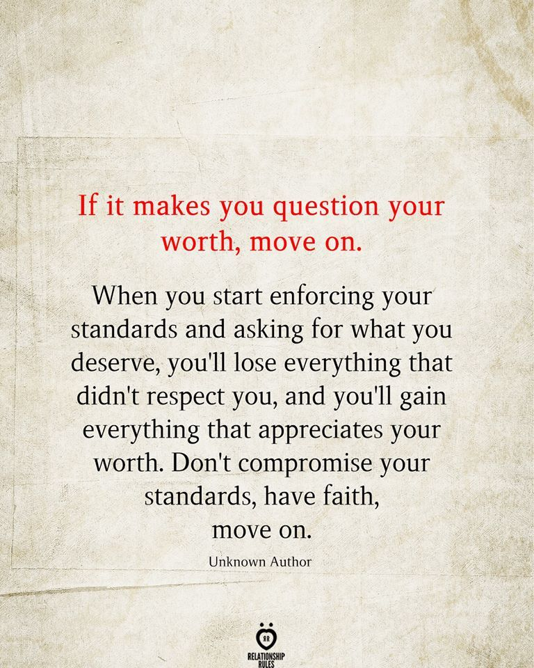 If it Makes You Question Your Worth, Move On