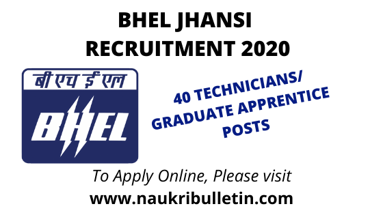 Bhel Jhansi Recruitment 2020 Apply Online For 40 Technician Graduate Apprentices Posts In 2020 Apply Online Apprentice