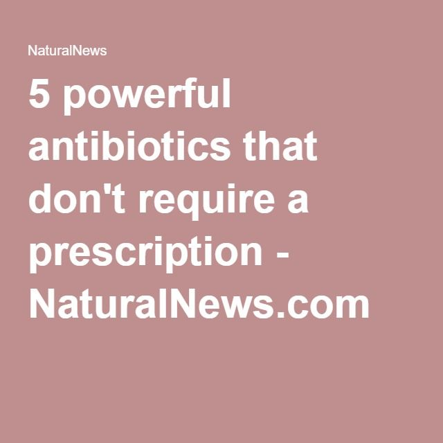 5 powerful antibiotics that don't require a prescription - NaturalNews.com