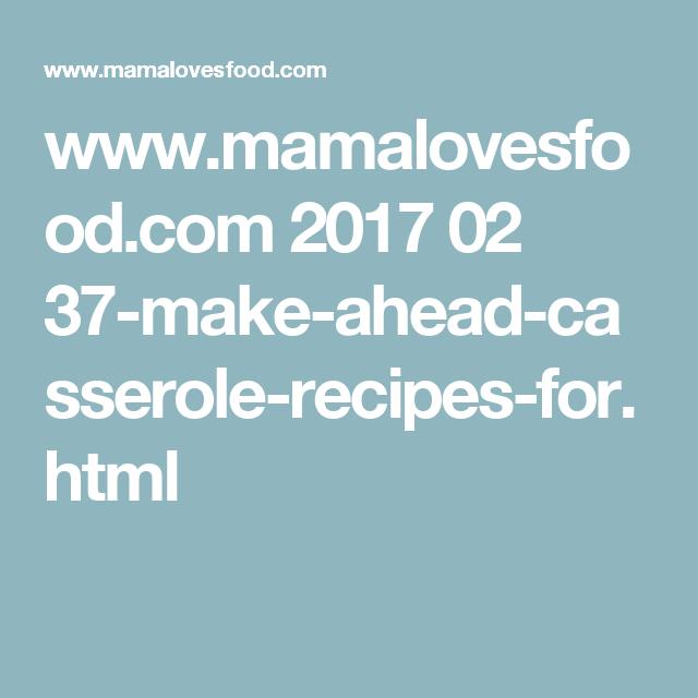 www.mamalovesfood.com 2017 02 37-make-ahead-casserole-recipes-for.html