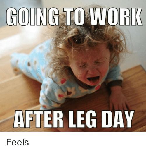 50 Hilarious After Leg Day Meme Sayingimages Com Workout Memes Funny Leg Day Humor Gym Memes Funny