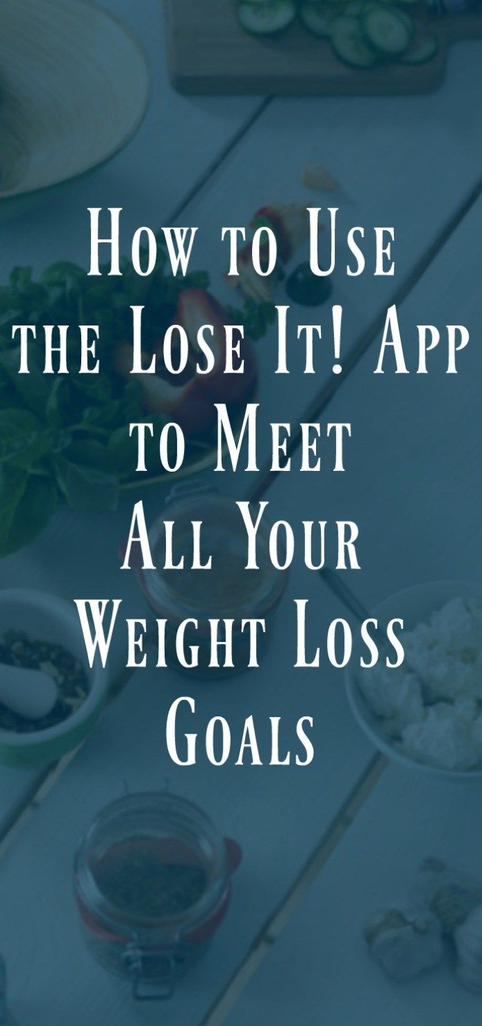 How to Use the Lose It App to Meet All Your Weight Loss Goals | Do
