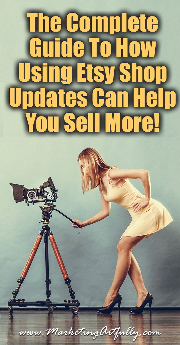 The Complete Guide To How Using Etsy Shop Updates Can Help You Sell More!