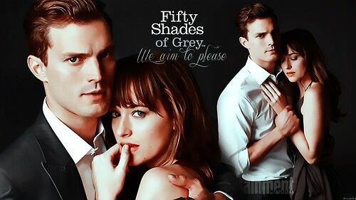 Fifty Shades of Grey - We aim to please
