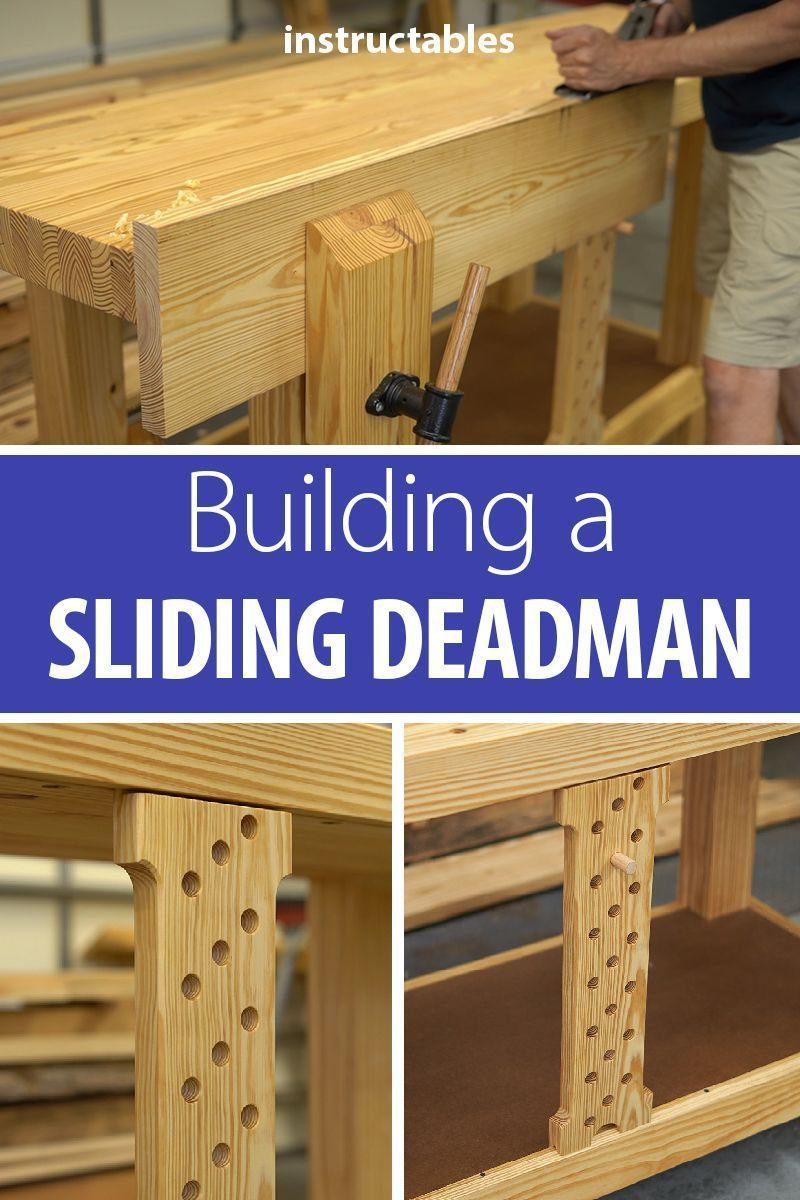 a sliding deadman to your workbench. It is very useful when hand planing the edges of long boards. t's fairly easy to build and can be made from a 4' long 2