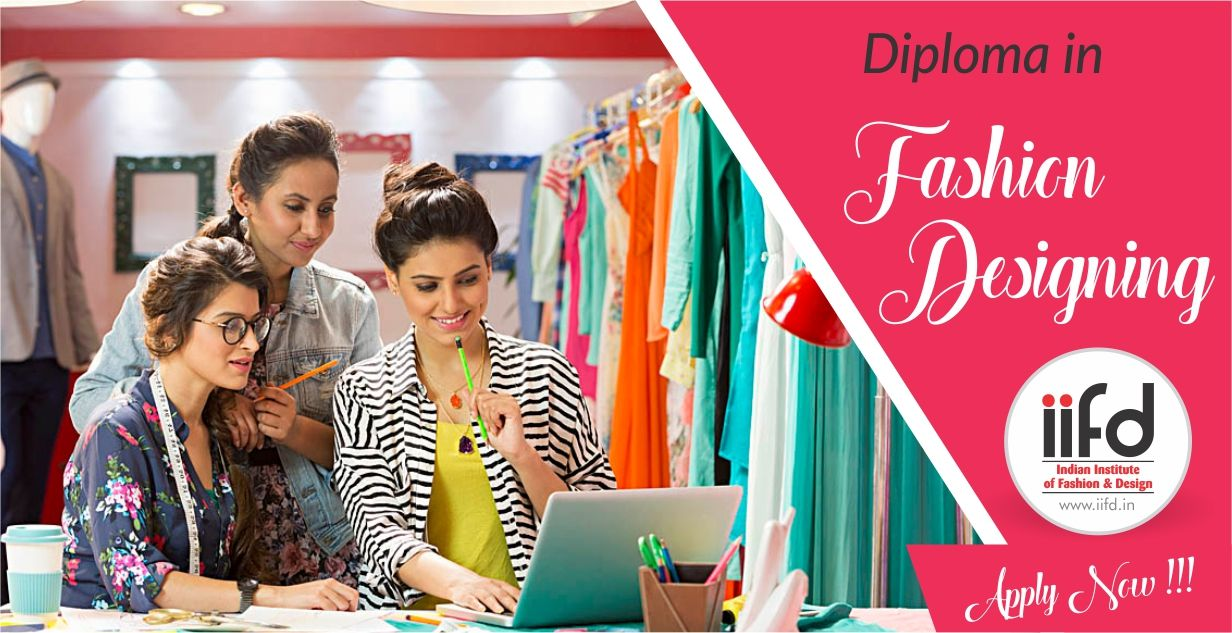 How To Become Fashion Designer After 12th Iifd Fashion Designing Institute Diploma In Fashion Designing Fashion Designing Course