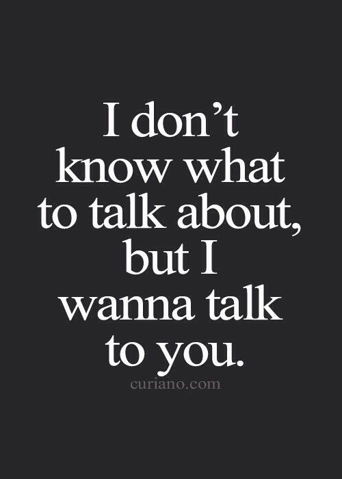 I Love Talking To You Cute Crush Quotes Crush Quotes Good Life Quotes