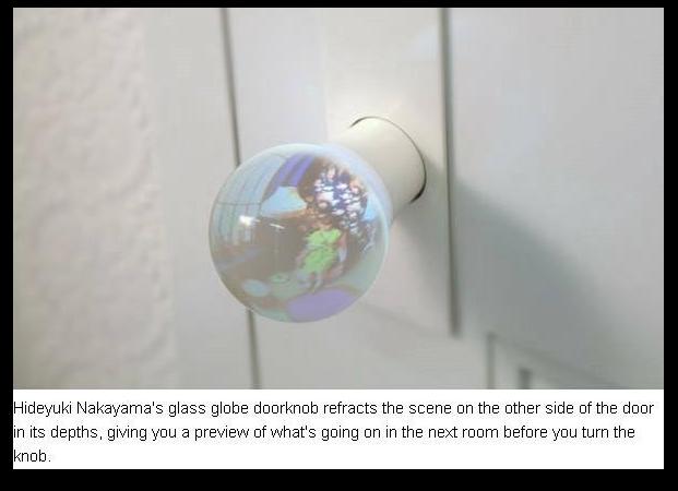 Fish eye globe door knob. When they slam the door in your face. U
