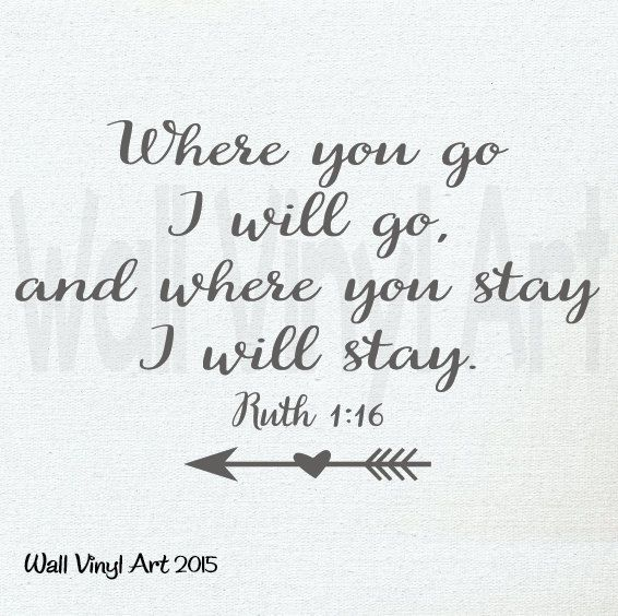 Where You Go I Will Go Wall Art
