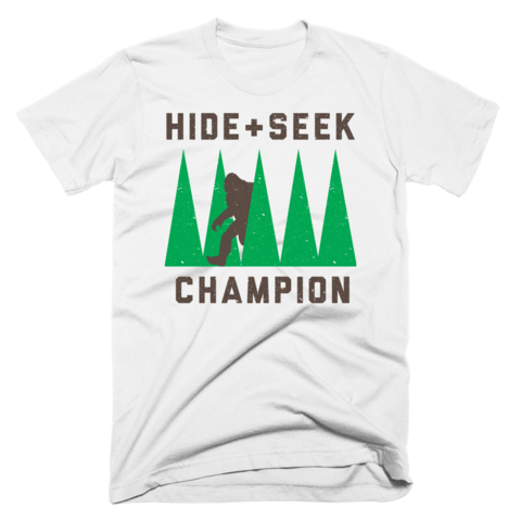 cbe4ae38 Hide And Seek Champion Shirt by Eternal Weekend. Whether you call it Big  Foot, Sasquatch, or something else there is one thing you have to agree on,  ...