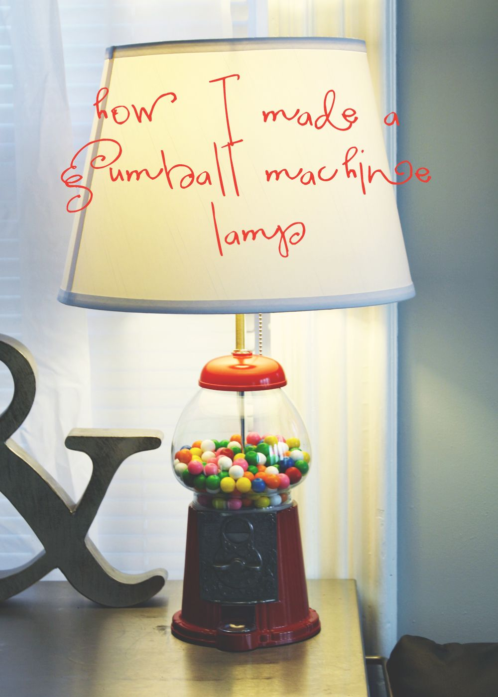 how i made a gumball-machine lamp | Lighting | Bubble gum ...