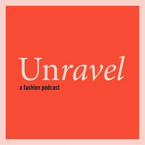 Unravel // The Good Trade // #podcasts #fashion #fashionindustry #fashionworld #podcastrec