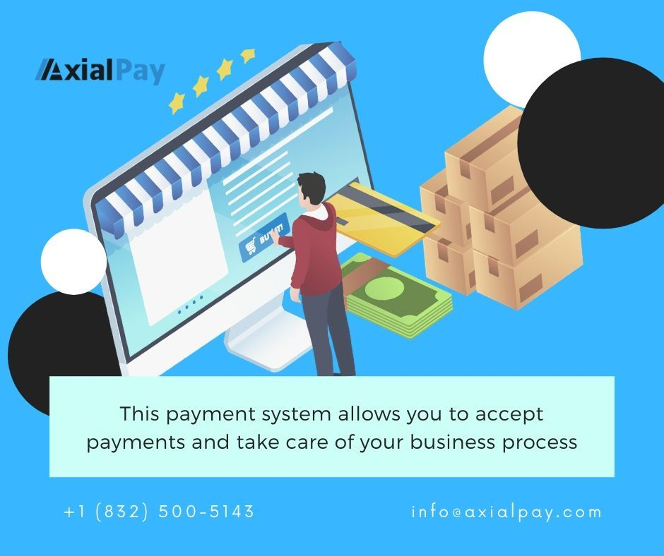 AxialPay payment system allows you to accept payments and