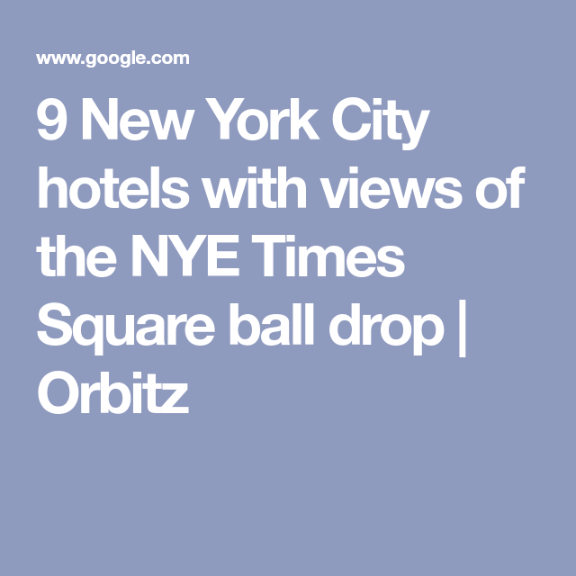 9 New York City hotels with views of the NYE Times Square ...