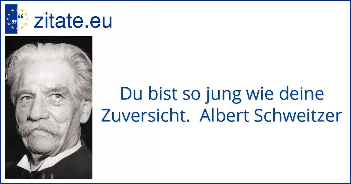 Zitat Von Albert Schweitzer Geburtstag Zitate Zitate Und